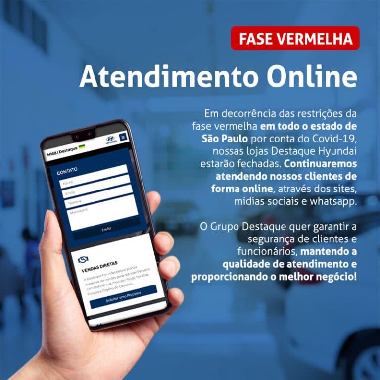 Atendimento Online em todas as concessionárias Destaque Hyundai devido à fase vermelha no estado de São Paulo.